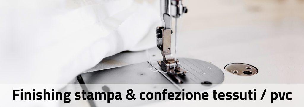 Finishing stampa e confezione tessuti / PVC