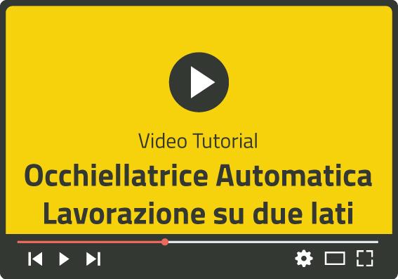 Video Occhiellatura Automatica su due lati